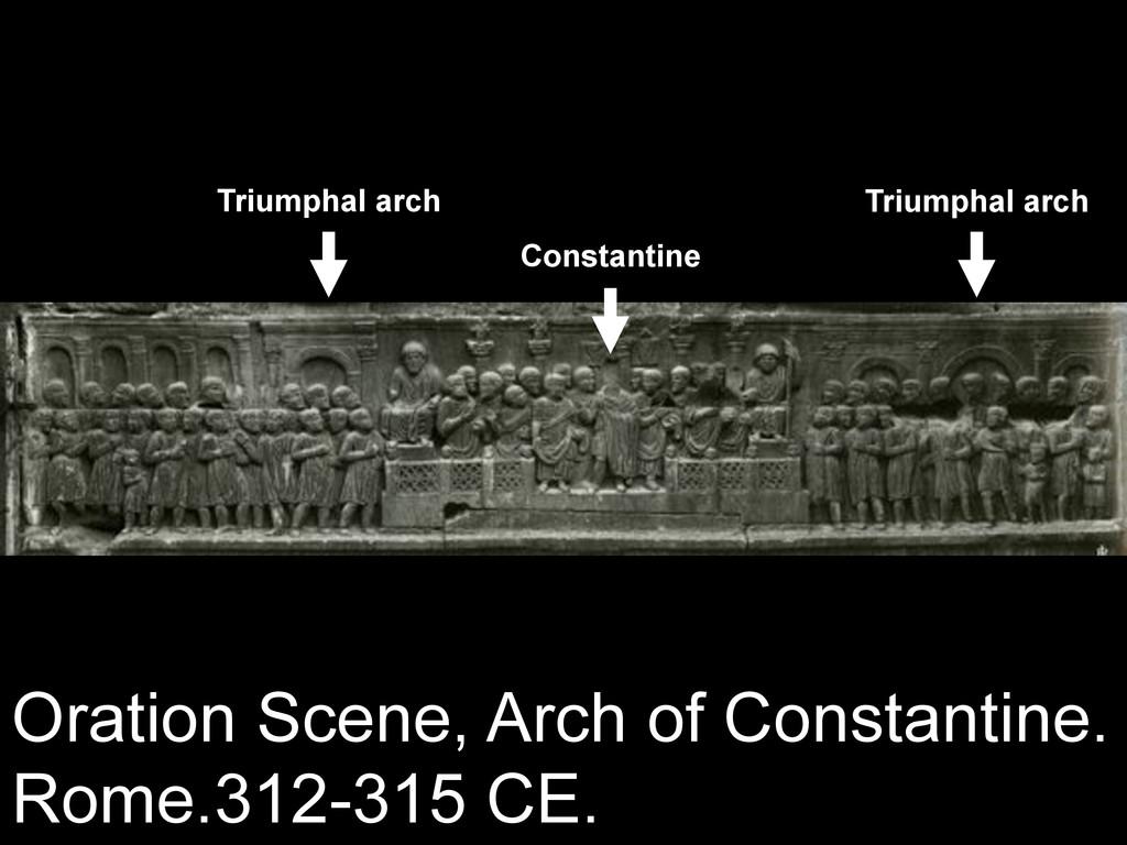 Oration Scene, Arch of Constantine. Rome.312-31...