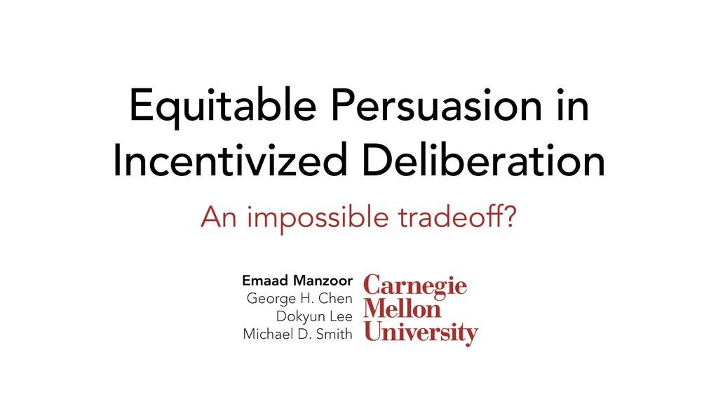 Equitable Persuasion in Incentivized Deliberati...