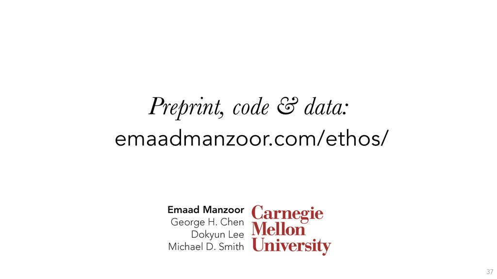 Preprint, code & data: emaadmanzoor.com/ethos/ ...