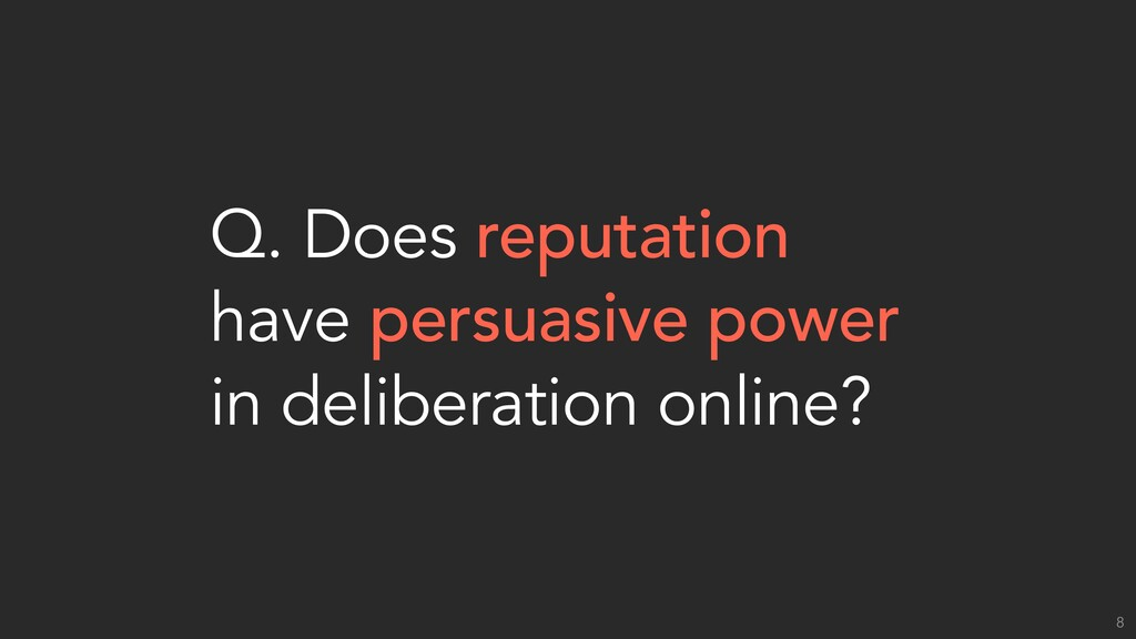 Q. Does reputation have persuasive power in del...