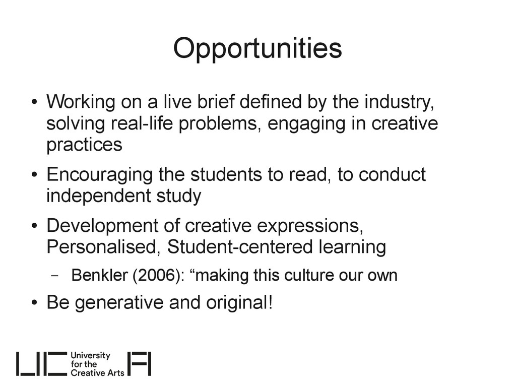 Opportunities ● Working on a live brief defined...