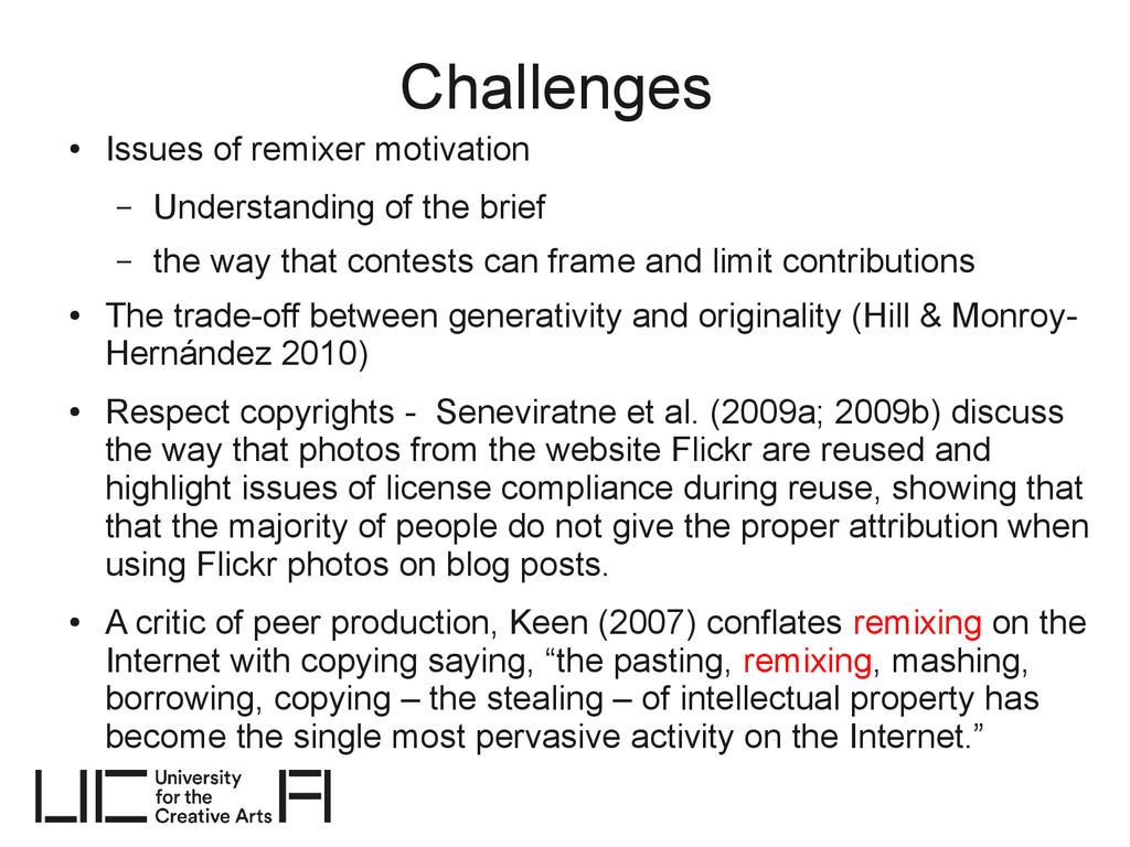 Challenges ● Issues of remixer motivation – Und...
