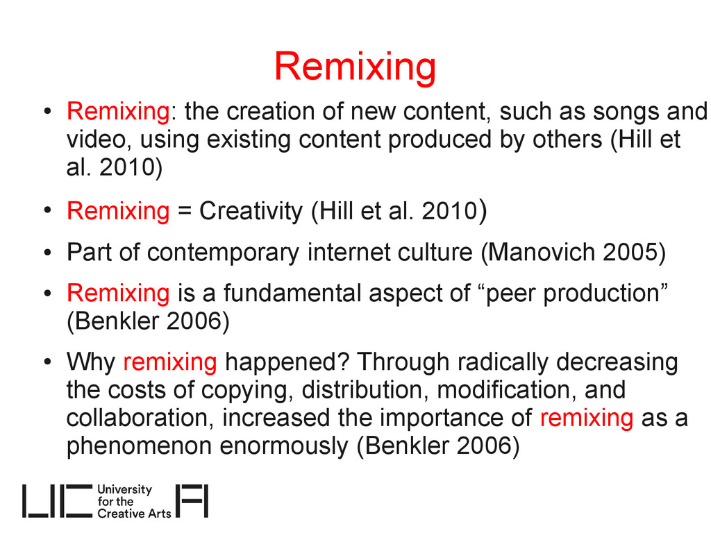 Remixing ● Remixing: the creation of new conten...