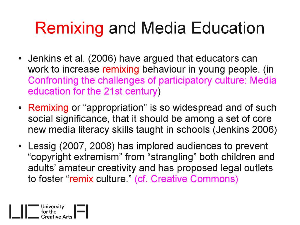 Remixing and Media Education ● Jenkins et al. (...