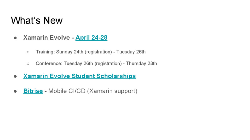 What's New ● Xamarin Evolve - April 24-28 ○ Tra...