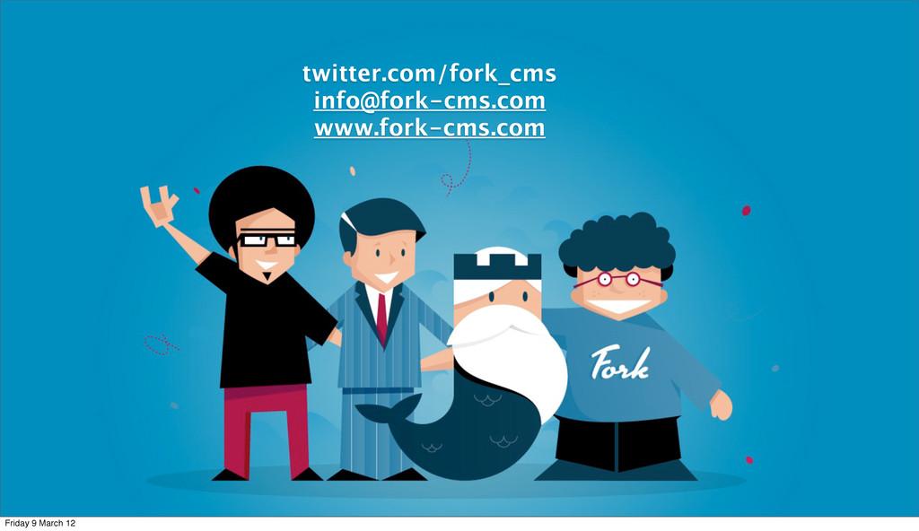 twitter.com/fork_cms info@fork-cms.com www.fork...