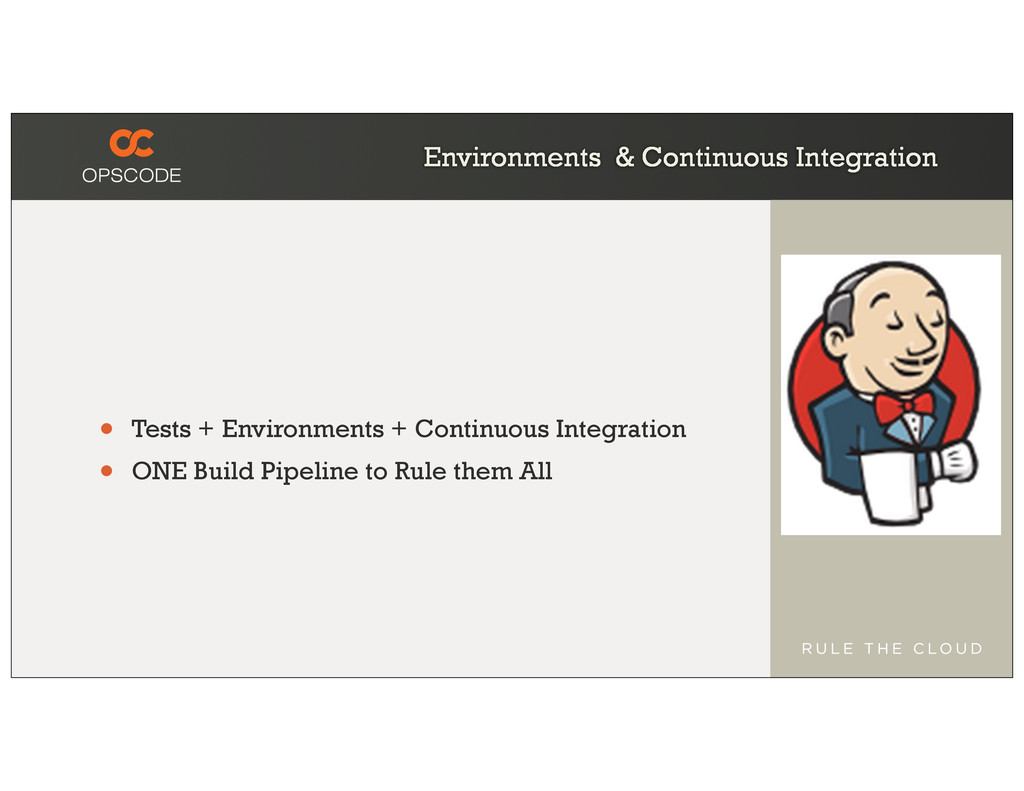 Environments & Continuous Integration • Tests +...