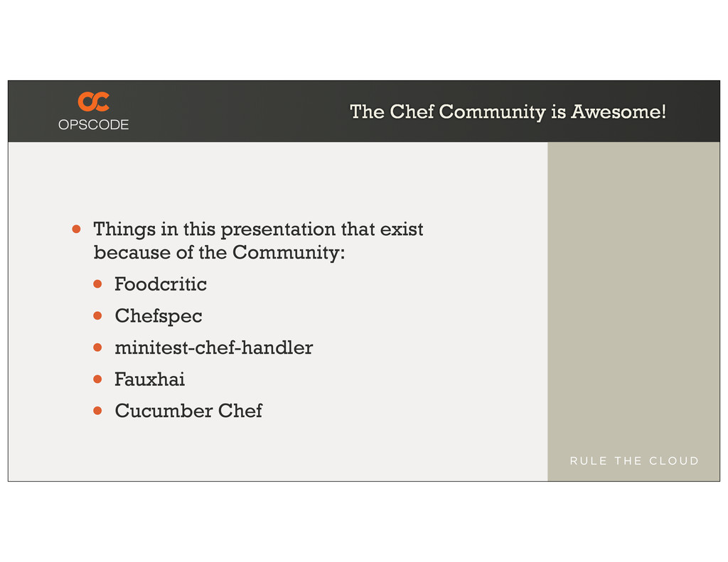The Chef Community is Awesome! • Things in this...