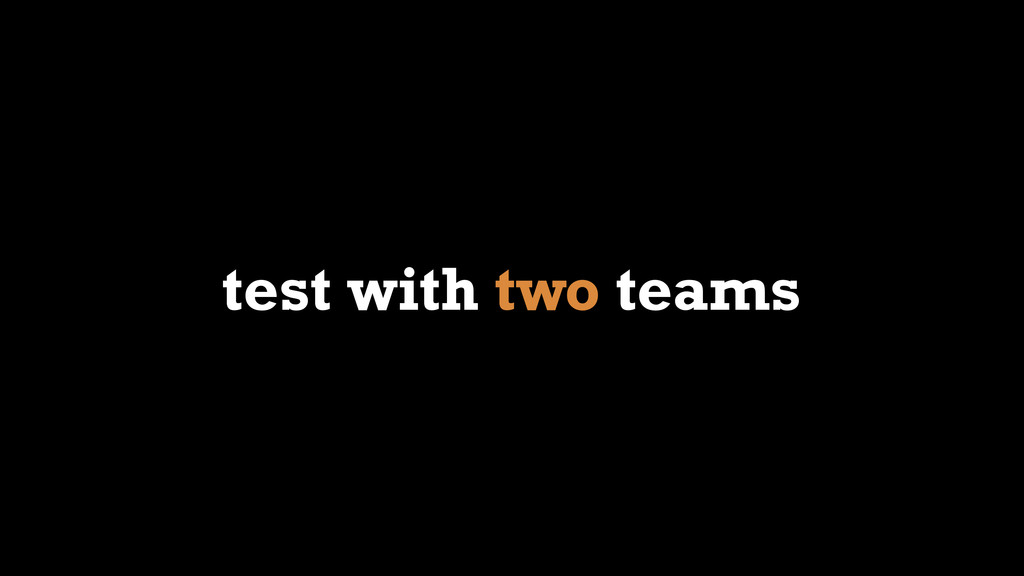 test with two teams
