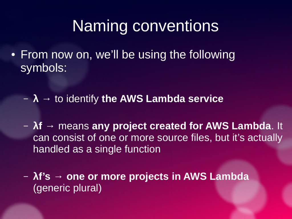Naming conventions ● From now on, we'll be usin...