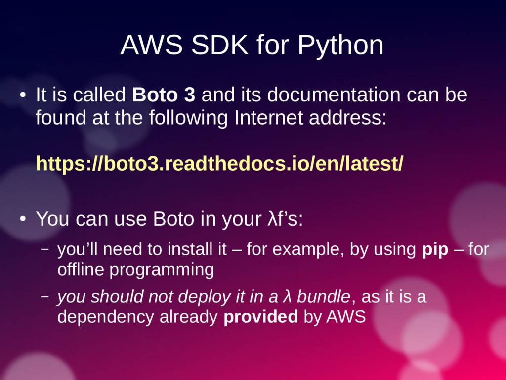 AWS SDK for Python ● It is called Boto 3 and it...