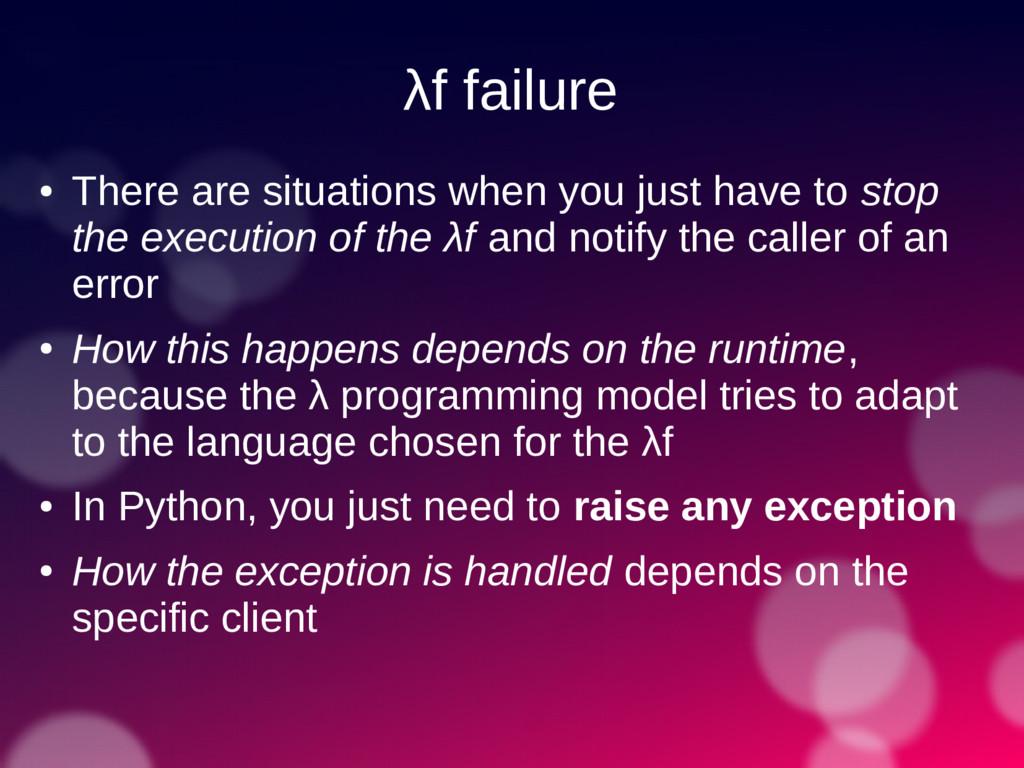 λf failure ● There are situations when you just...
