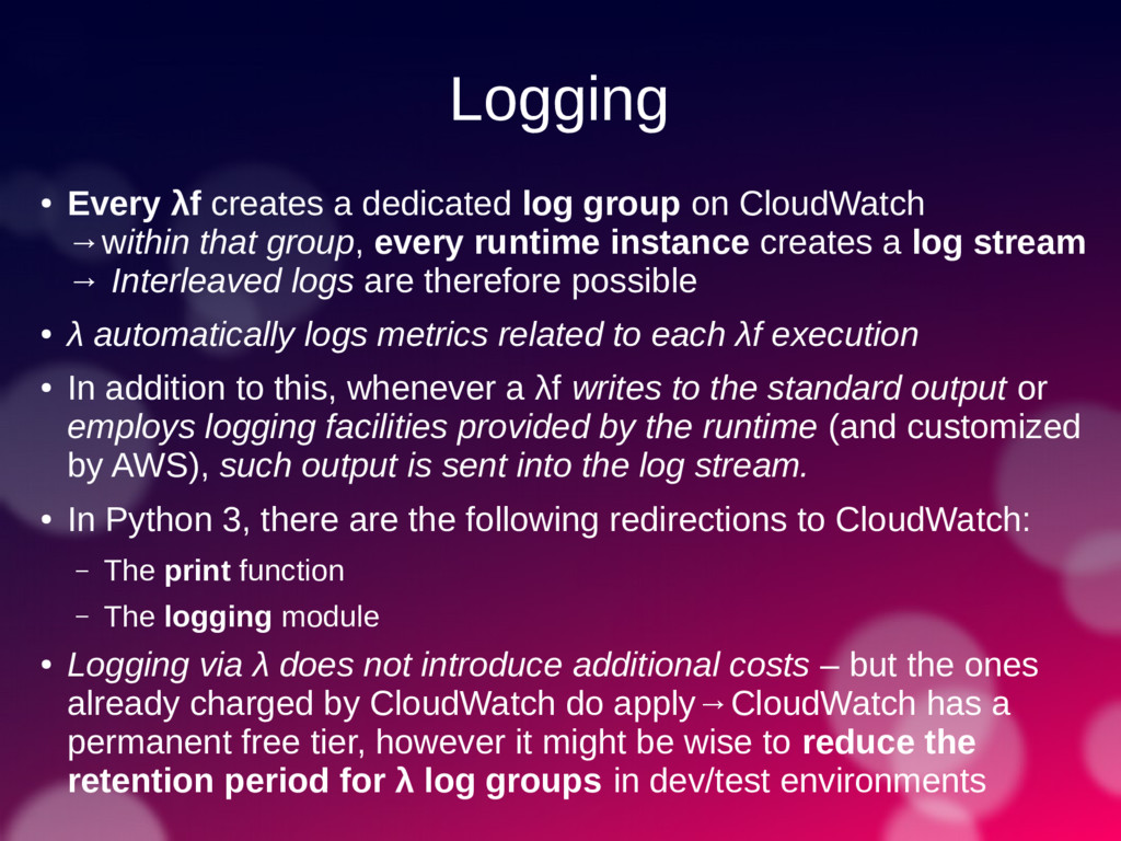 Logging ● Every λf creates a dedicated log grou...