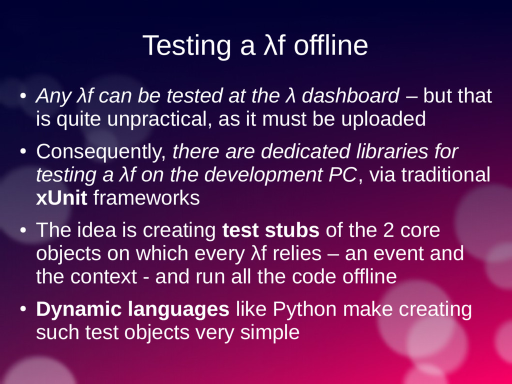 Testing a λf offline ● Any λf can be tested at ...