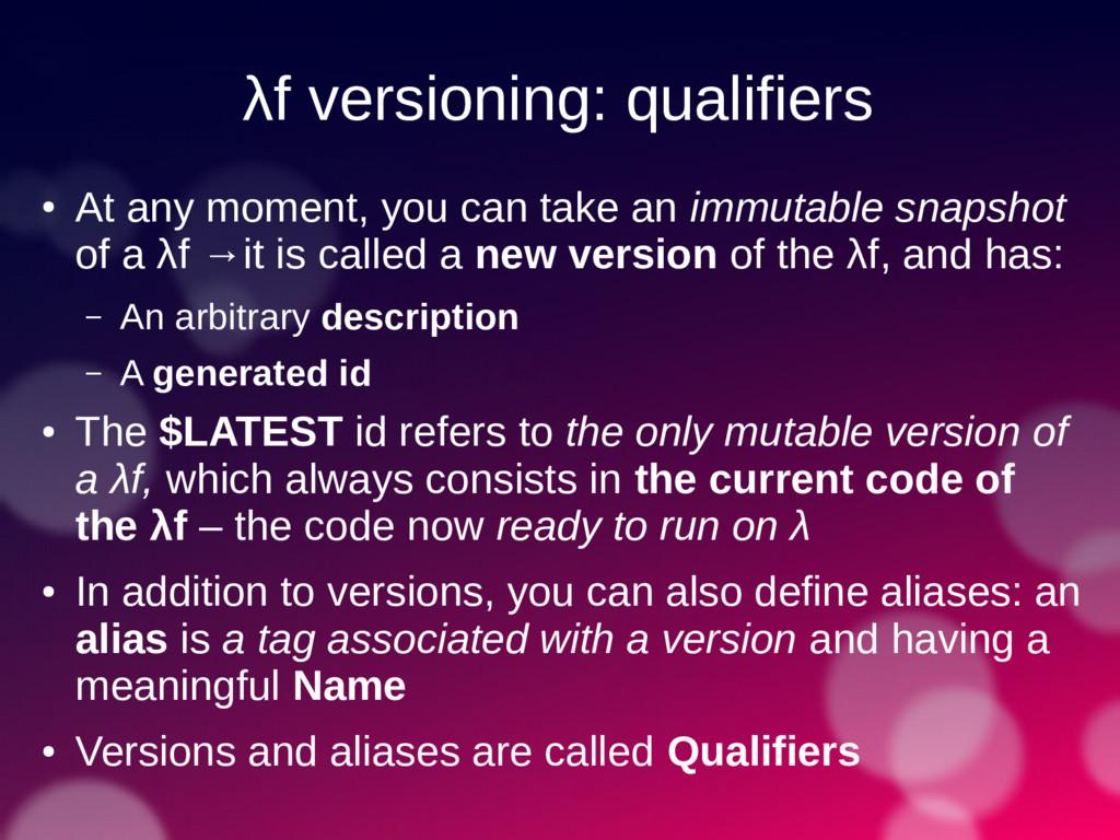 λf versioning: qualifiers ● At any moment, you ...