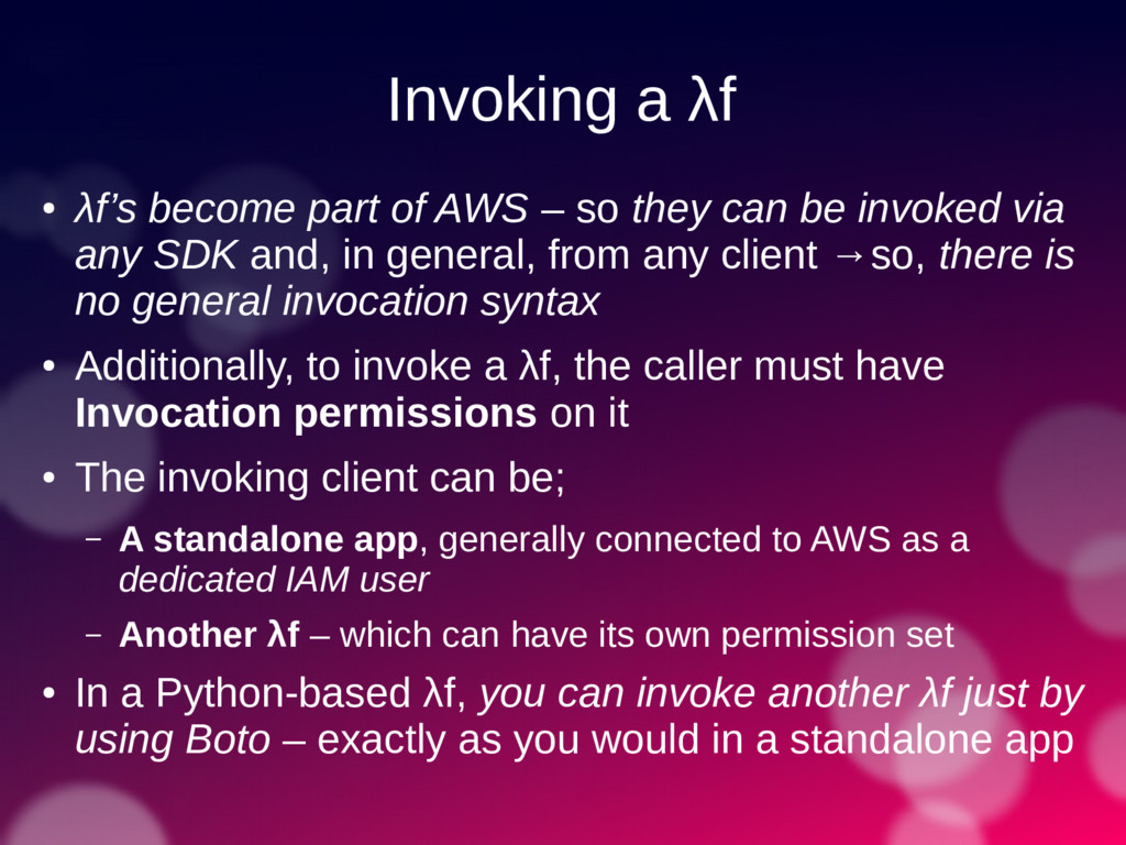 Invoking a λf ● λf's become part of AWS – so th...