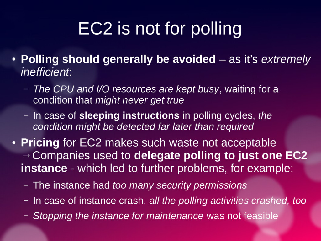 EC2 is not for polling ● Polling should general...