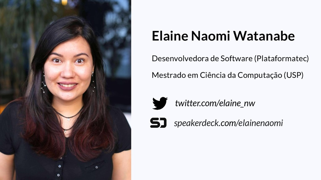 twitter.com/elaine_nw speakerdeck.com/elainenao...