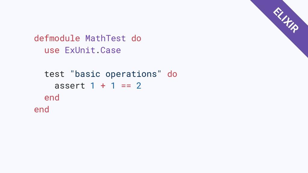 """defmodule MathTest do use ExUnit.Case test """"bas..."""