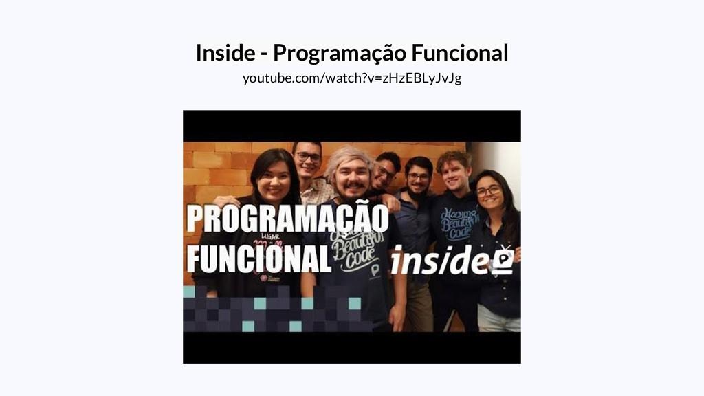 Inside - Programação Funcional youtube.com/watc...