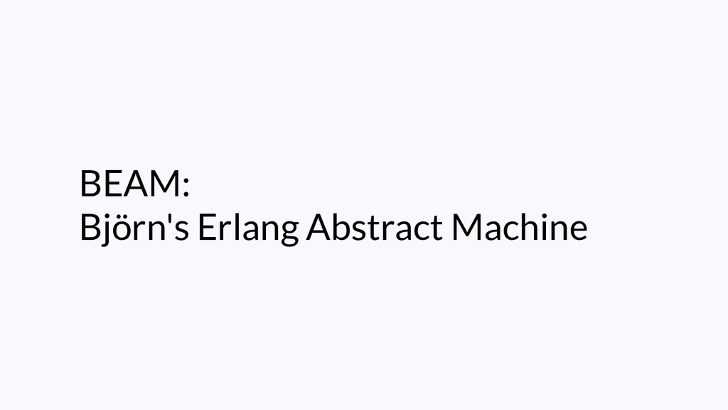 BEAM: Björn's Erlang Abstract Machine