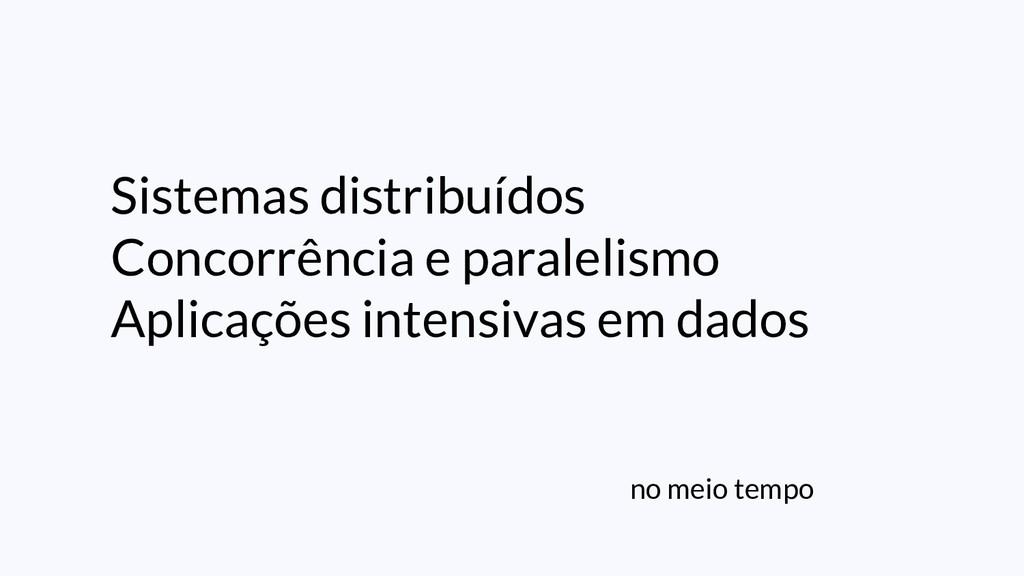 Sistemas distribuídos Concorrência e paralelism...