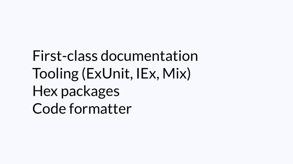 First-class documentation Tooling (ExUnit, IEx,...