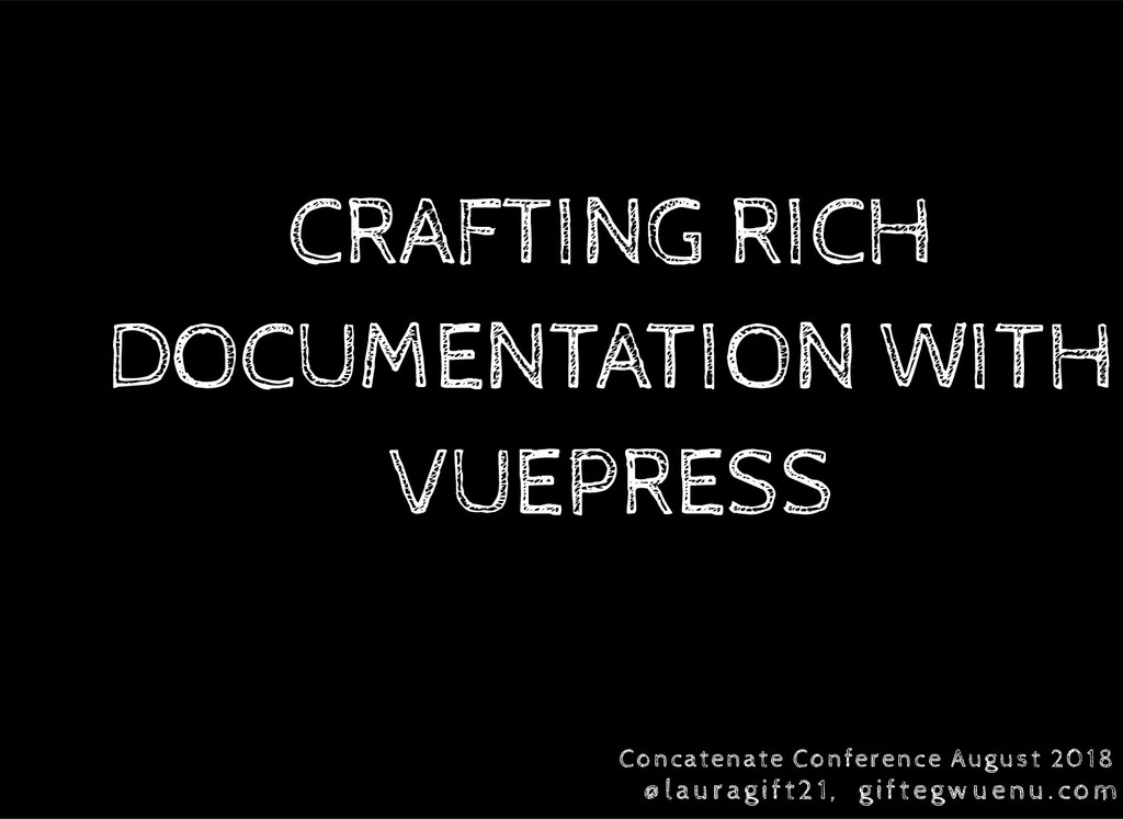CRAFTING RICH DOCUMENTATION WITH VUEPRESS Conca...