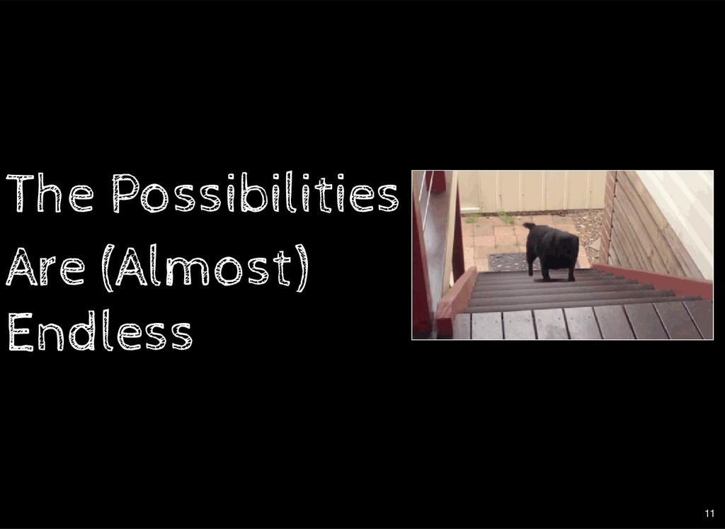 The Possibilities The Possibilities Are (Almost...