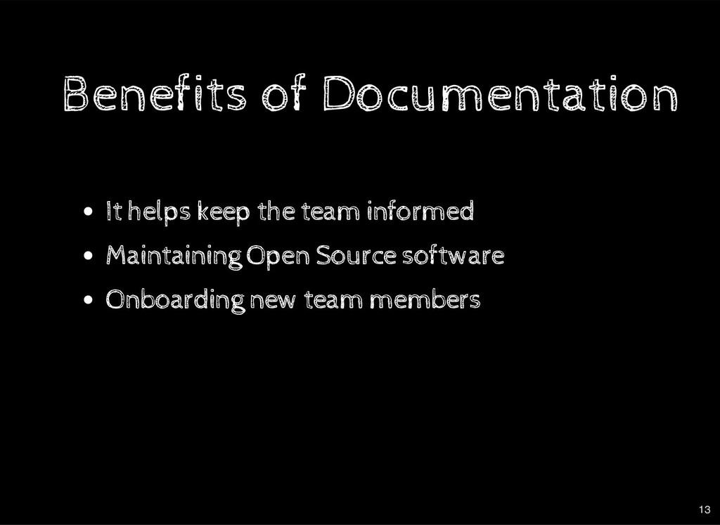 Benefits of Documentation Benefits of Documenta...