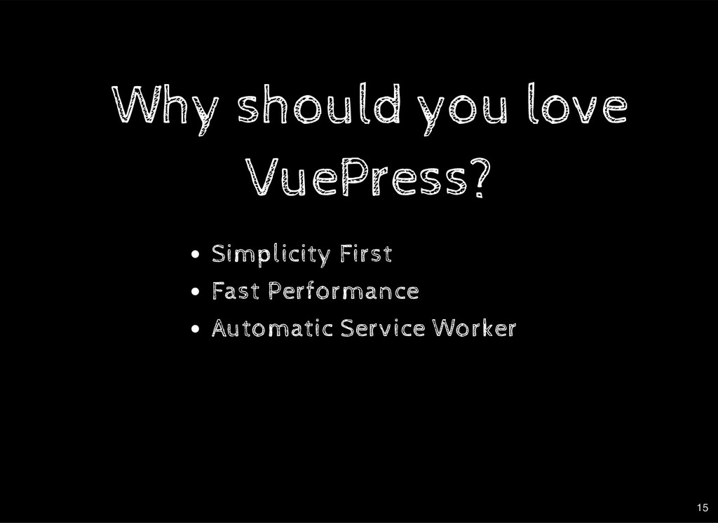 Why should you love Why should you love VuePres...