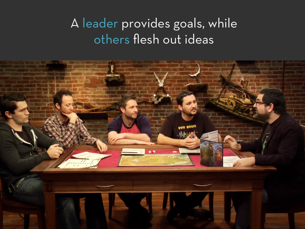 A leader provides goals, while others flesh out ...