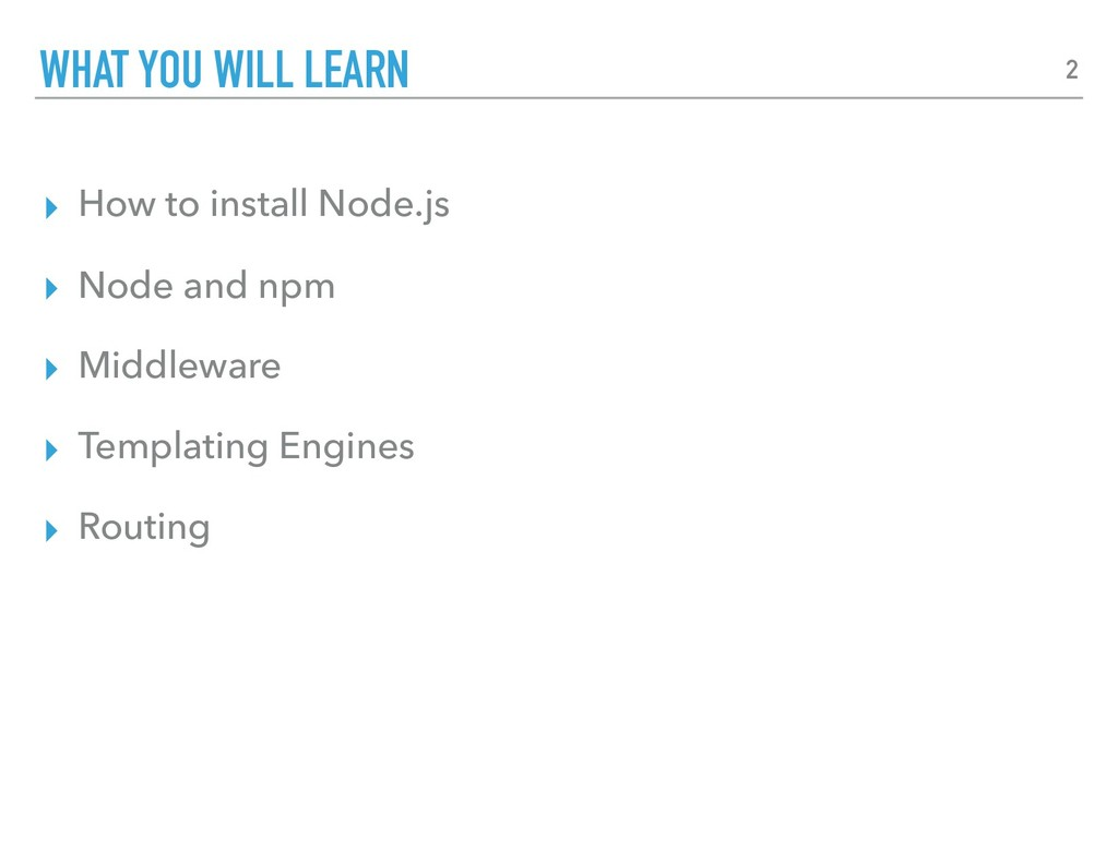 ▸ How to install Node.js ▸ Node and npm ▸ Middl...