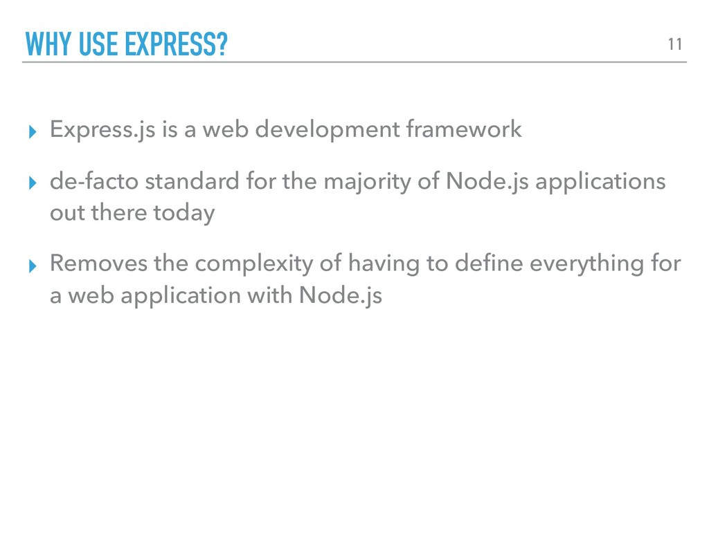 ▸ Express.js is a web development framework ▸ d...