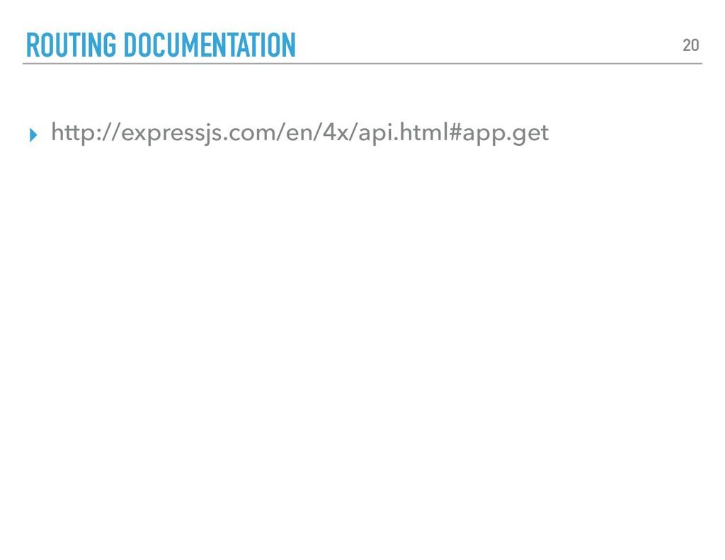 ▸ http://expressjs.com/en/4x/api.html#app.get R...