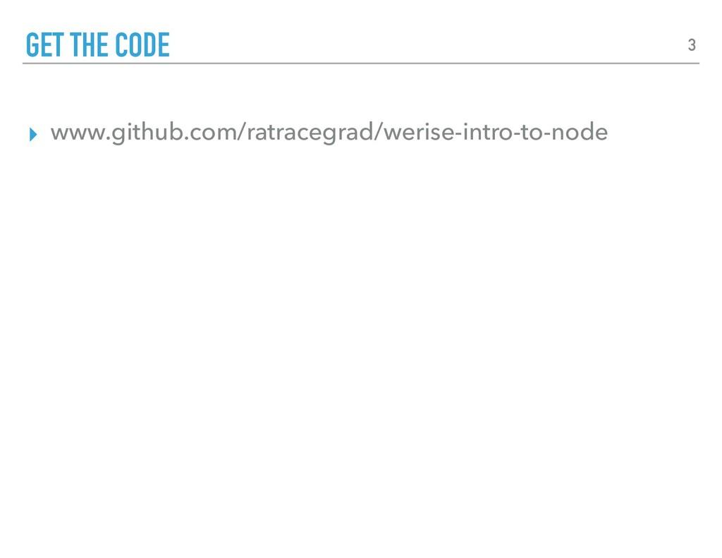 ▸ www.github.com/ratracegrad/werise-intro-to-no...