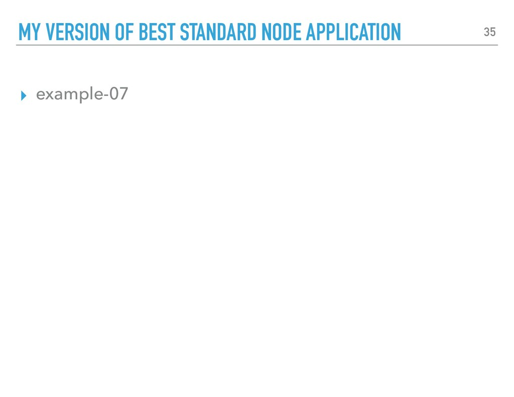 ▸ example-07 MY VERSION OF BEST STANDARD NODE A...