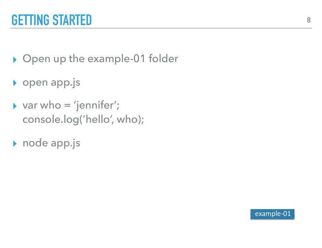 ▸ Open up the example-01 folder ▸ open app.js ▸...