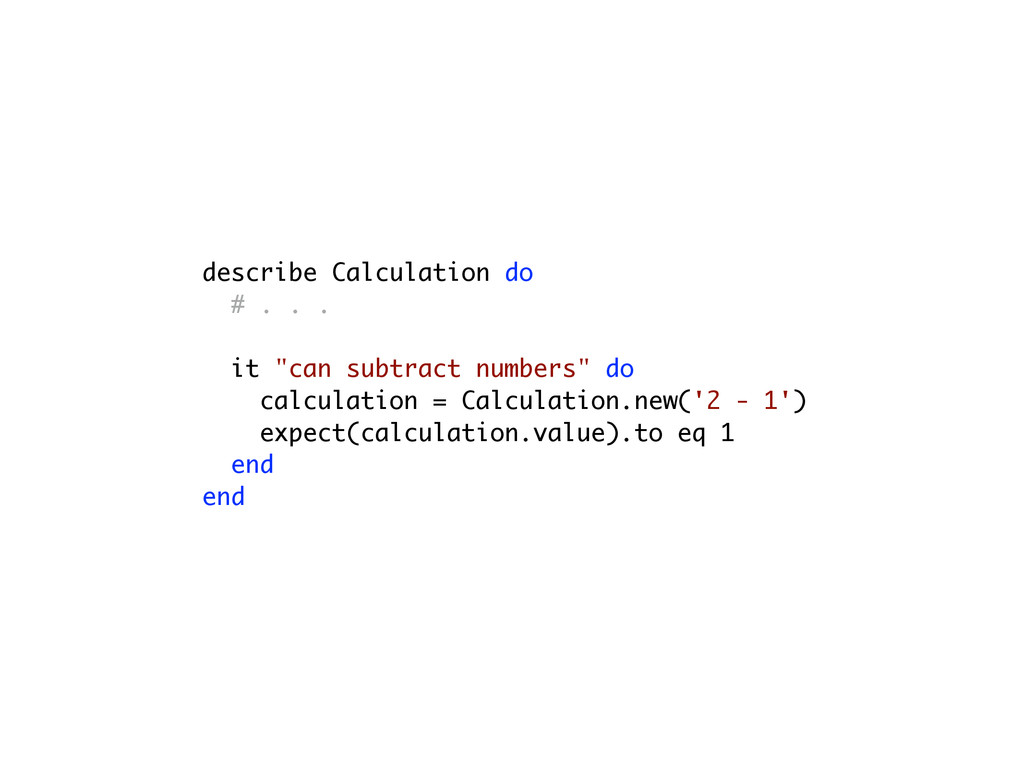 "describe Calculation do # . . . it ""can subtrac..."
