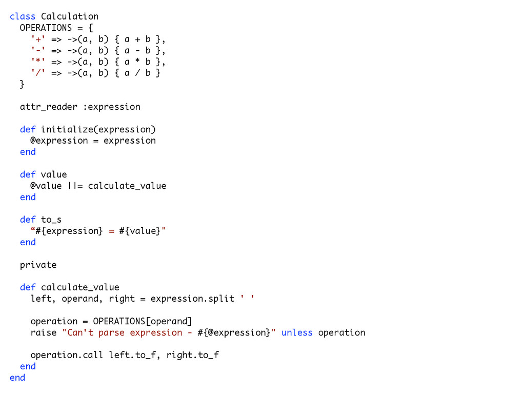 class Calculation OPERATIONS = { '+' => ->(a, b...