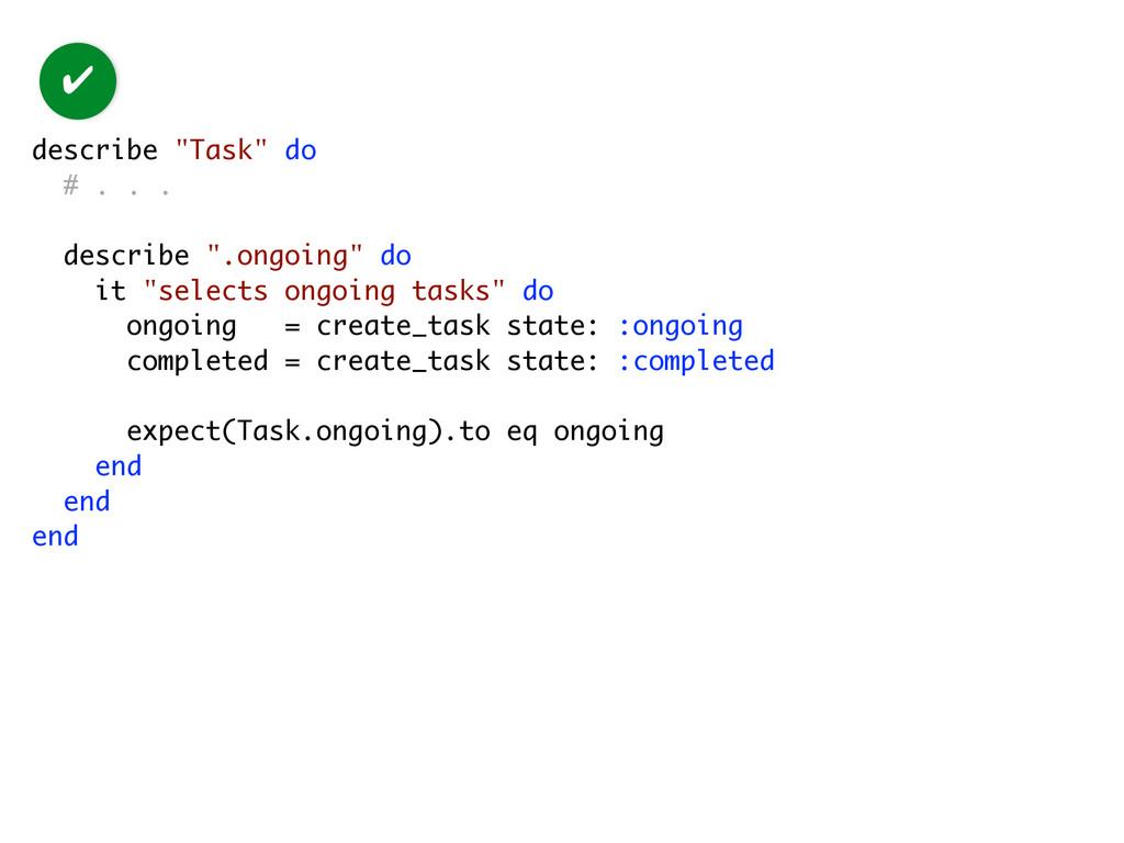 """describe """"Task"""" do # . . . describe """".ongoing"""" ..."""