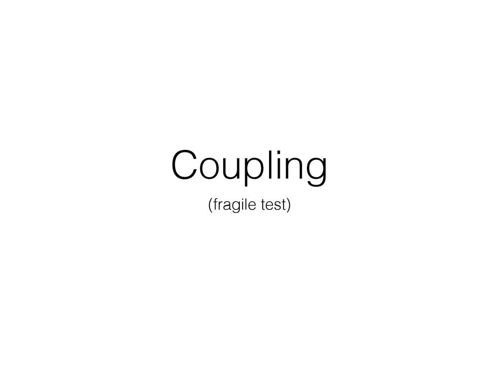 Coupling (fragile test)