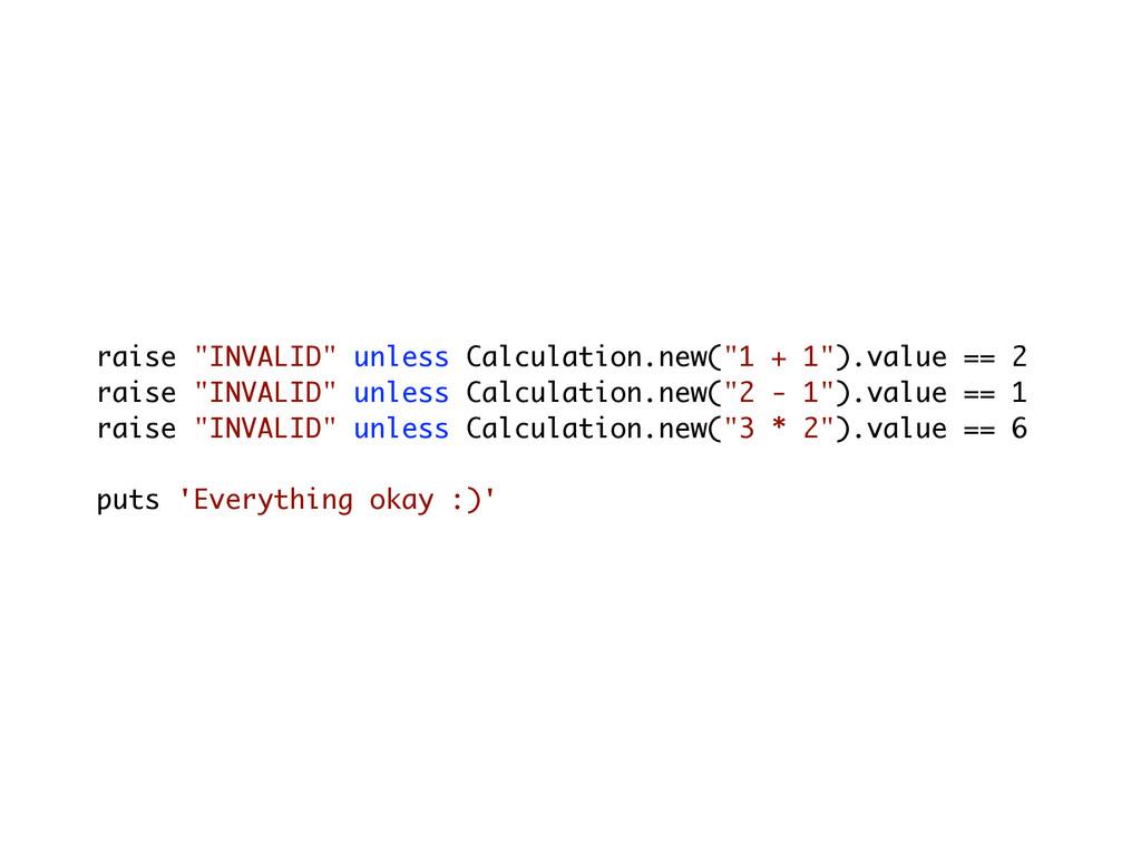 "raise ""INVALID"" unless Calculation.new(""1 + 1"")..."