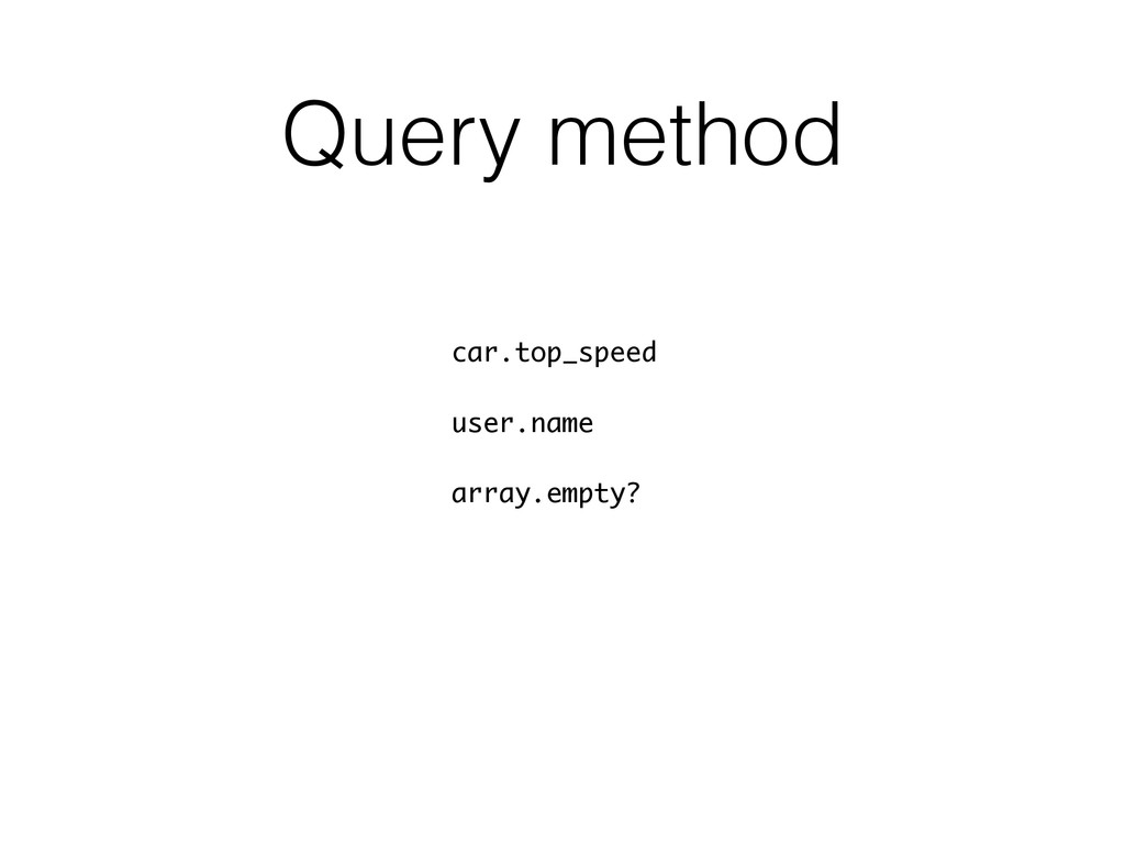 Query method car.top_speed user.name array.empt...