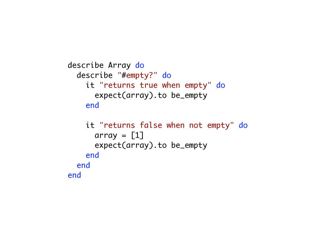 """describe Array do describe """"#empty?"""" do it """"ret..."""