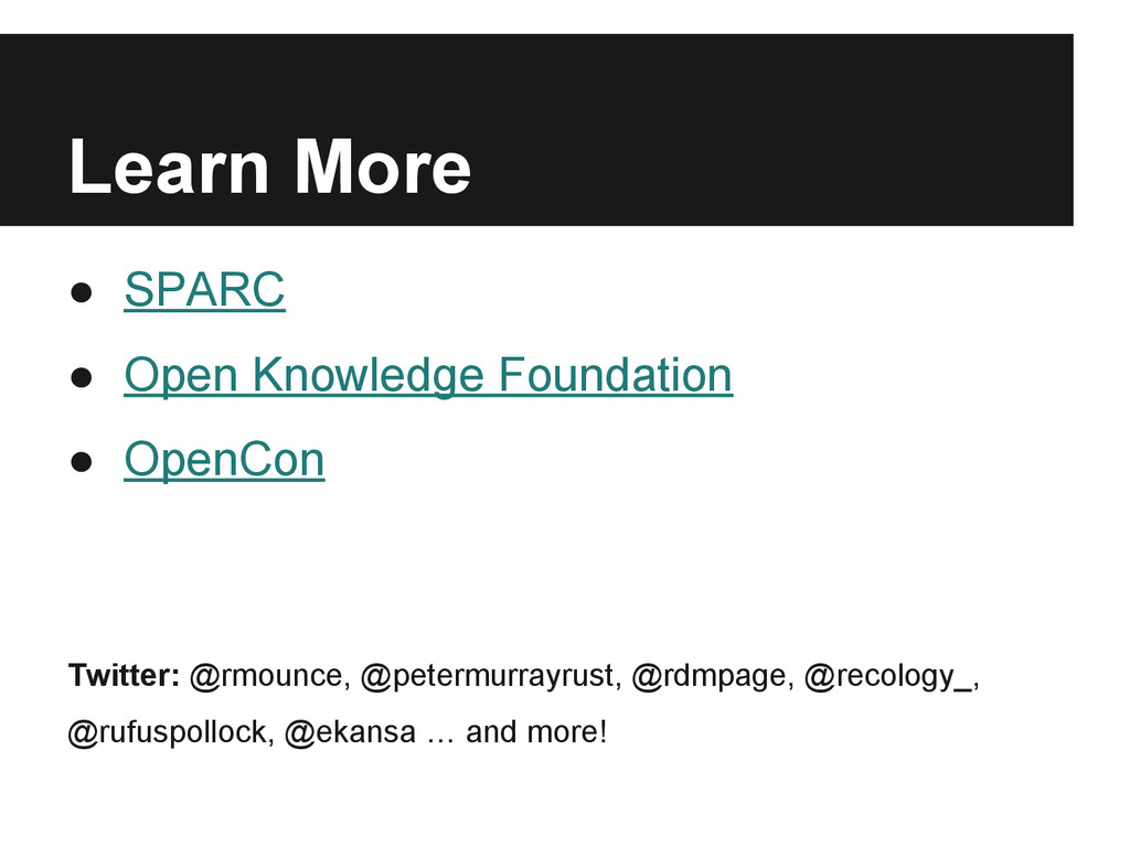 Learn More ● SPARC ● Open Knowledge Foundation ...