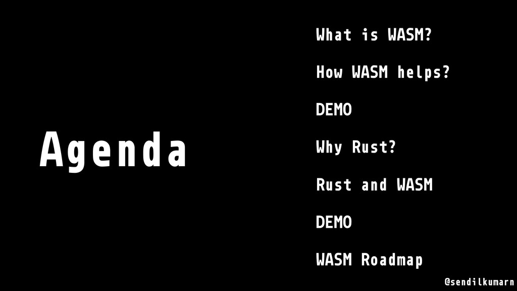 What is WASM? How WASM helps? DEMO Why Rust? Ru...