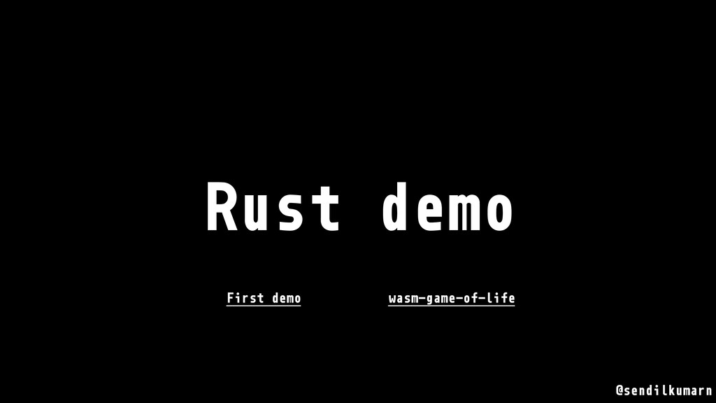 @sendilkumarn Rust demo First demo wasm-game-of...