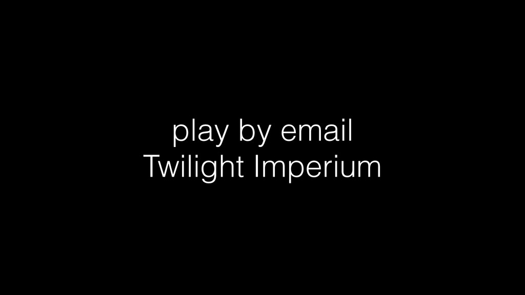 play by email Twilight Imperium