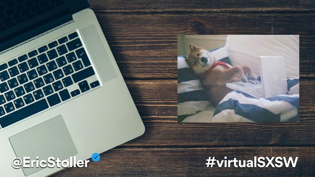@EricStoller #virtualSXSW
